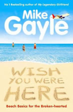 Wish You Were Here :: Mike Gayle Author